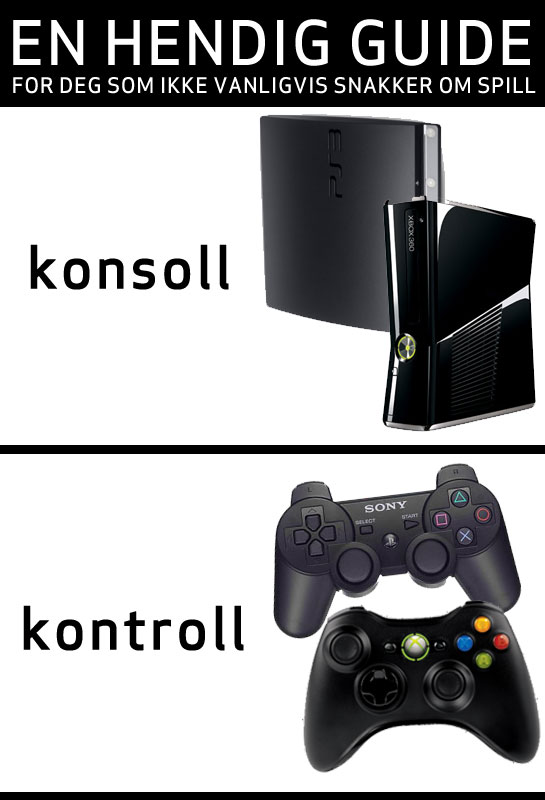 Guide: Konsoll vs. kontroll